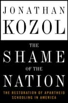The Shame of the Nation ebook by Jonathan Kozol