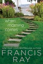 When Morning Comes - A Family Affair Novel ebook by Francis Ray