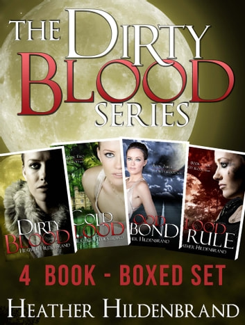 Dirty Blood Series Box Set - Books 1-4 ebook by Heather Hildenbrand