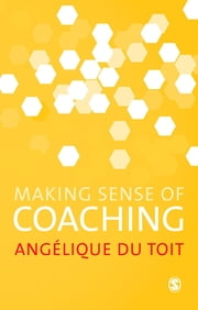 Making Sense of Coaching ebook by Angelique Du Toit