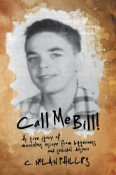Call Me Bill! - A True Story ebook by C. Nolan Phillips