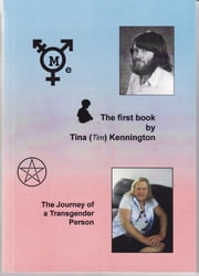 """ME"" The Journey of a Transgender Person ebook by Tina Kennington"