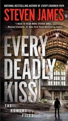 Every Deadly Kiss eBook by Steven James