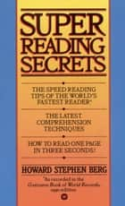 Super Reading Secrets ebook by Howard Stephen Berg