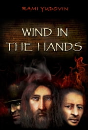 Wind in the Hands ebook by Rami Yudovin