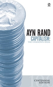 Capitalism - The Unknown Ideal ebook by Ayn Rand, Nathaniel Branden, Alan Greenspan,...