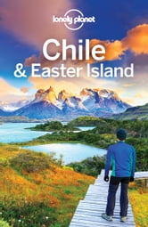 Lonely Planet Chile & Easter Island ebook by Lonely Planet,Carolyn McCarthy,Greg Benchwick,Jean-Bernard Carillet,Kevin Raub,Lucas Vidgen