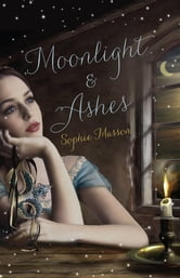 Moonlight And Ashes ebook by Sophie Masson