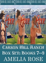Carson Hill Ranch Box Set: Books 7 - 9 ebook by Amelia Rose