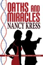 Oaths and Miracles ebook by Nancy Kress
