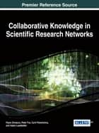Collaborative Knowledge in Scientific Research Networks ebook by Paolo Diviacco,Peter Fox,Cyril Pshenichny,Adam Leadbetter