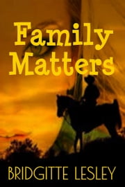 Family Matters ebook by Bridgitte Lesley