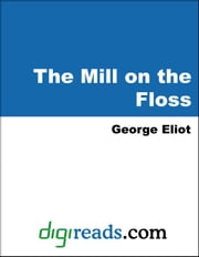 The Mill on the Floss ebook by Eliot, George