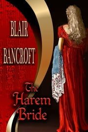 The Harem Bride ebook by Blair Bancroft