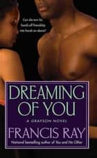 Dreaming of You ebook by Francis Ray