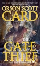 The Gate Thief ebook by Orson Scott Card