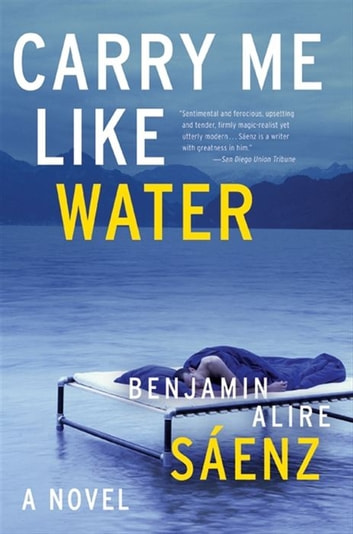 Carry Me Like Water ebook by Benjamin Alire Saenz