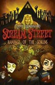 Scream Street: Rampage of the Goblins ebook by Tommy Donbavand,Tommy Donbavand