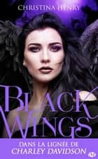 Black Wings - Black Wings, T1 eBook by Clémentine Curie, Christina Henry