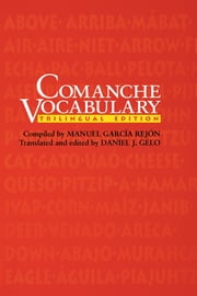 Comanche Vocabulary  - Trilingual Edition ebook by Manuel García Rejón,Daniel J. Gelo