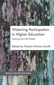 Widening Participation in Higher Education - Casting the Net Wide? ebook by Dr Tamsin Hinton-Smith