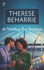 A Wedding One Christmas - A Diverse, Emotional Romance ebook by Therese Beharrie