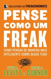 Pense como um freak ebook by Kobo.Web.Store.Products.Fields.ContributorFieldViewModel