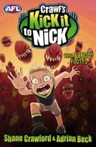 Crawf's Kick it to Nick: The Fanged Footys - The Fanged Footys eBook by Shane Crawford, Adrian Beck