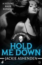 Hold Me Down: Deacons of Bourbon Street 3 (A sizzling biker romance) ebook by Jackie Ashenden