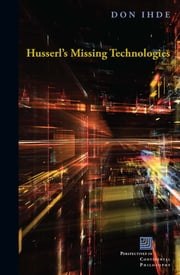 Husserl's Missing Technologies ebook by Don Ihde