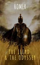 The Iliad & The Odyssey ebook by Homer, The griffin classics, Samuel Butler