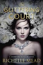 The Glittering Court Ebook di Richelle Mead