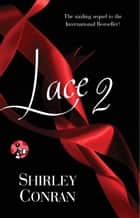 Lace II ebook by Shirley Conran