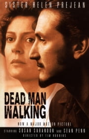 Dead Man Walking - An Eyewitness Account of the Death Penalty in the United States ebook by Helen Prejean,Susan Sarandon,Tim Robbins,Desmond Tutu