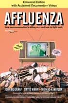 Affluenza ebook by John de Graaf,David Wann,Thomas H. Naylor