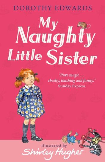 My Naughty Little Sister ebook by Dorothy Edwards