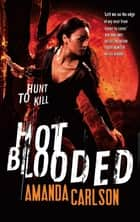 Hot Blooded - Book 2 in the Jessica McClain series ebook by Amanda Carlson
