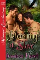Pleasuring a Slave ebook by Jessica Frost