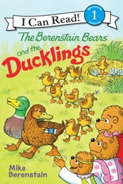 Berenstain Bears and the Ducklings ebook by Mike Berenstain, Mike Berenstain