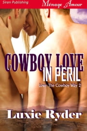 Cowboy Love in Peril ebook by Luxie Ryder