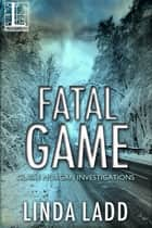 Fatal Game ebook by Linda Ladd