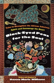Black Eyed Peas for the Soul ebook by Donna Marie Williams