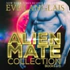 Alien Mate Collection audiobook by Eve Langlais