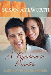 A Rainbow in Paradise - Rainbow Rock Romances ebook by Susan Aylworth
