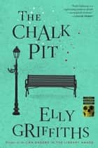 The Chalk Pit ebook by Elly Griffiths