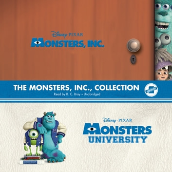 The Monsters, Inc., Collection - Monsters, Inc. and Monsters University audiobook by Disney Press,Disney Press,Disney Press