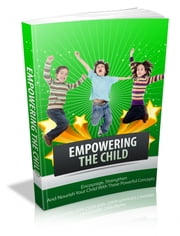 Empowering The Child ebook by Anonymous