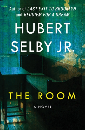 The Room - A Novel ebook by Hubert Selby Jr.