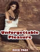 Lesbian Erotica: Unforgettable Pleasure ebook by Rock Page