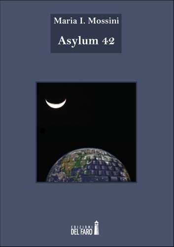 Asylum 42 ebook by Maria I. Mossini
